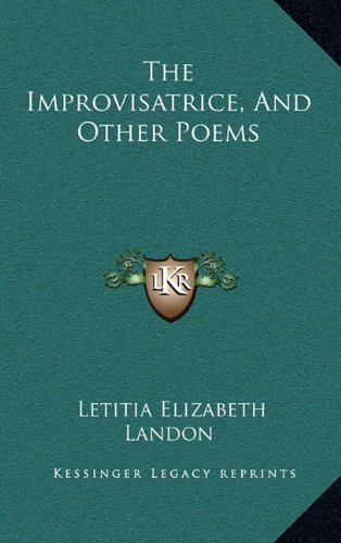 9781163580387: The Improvisatrice, And Other Poems