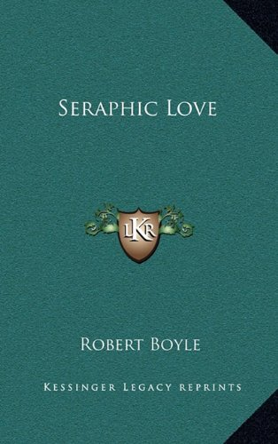 9781163581001: Seraphic Love