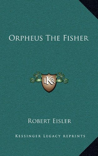 9781163581070: Orpheus the Fisher