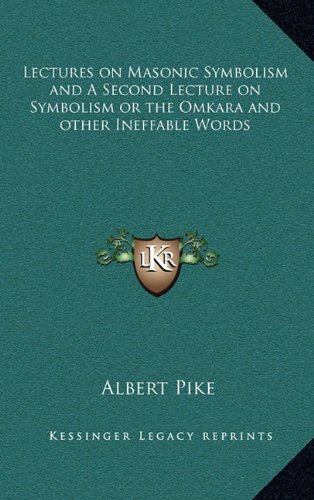 9781163581193: Lectures on Masonic Symbolism and A Second Lecture on Symbolism or the Omkara and other Ineffable Words