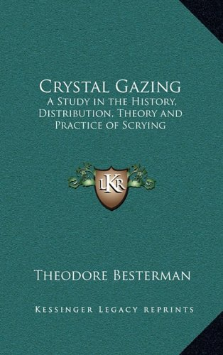9781163581469: Crystal Gazing: A Study in the History, Distribution, Theory and Practice of Scrying