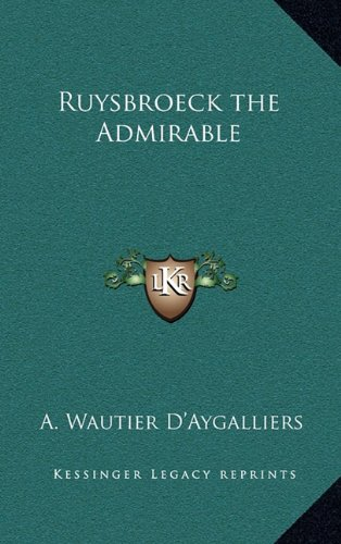 Ruysbroeck the Admirable: D'Aygalliers, A. Wautier