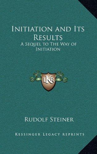 9781163581650: Initiation and Its Results: A Sequel to The Way of Initiation