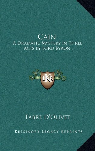 9781163581674: Cain: A Dramatic Mystery in Three Acts by Lord Byron