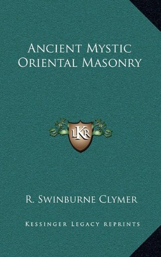 9781163581957: Ancient Mystic Oriental Masonry