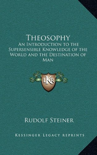 9781163582176: Theosophy: An Introduction to the Supersensible Knowledge of the World and the Destination of Man