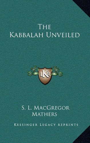 9781163582206: The Kabbalah Unveiled