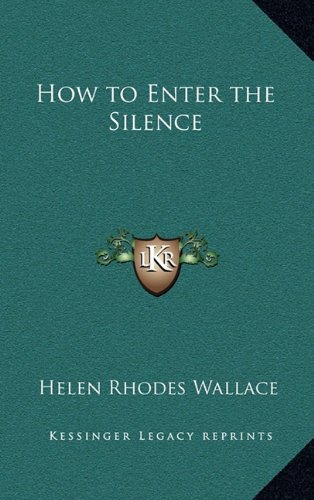 9781163582305: How to Enter the Silence