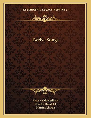 9781163583265: Twelve Songs