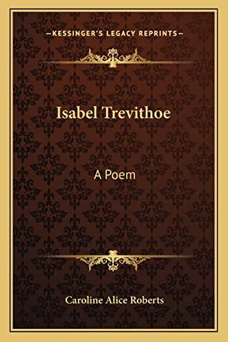 9781163584743: Isabel Trevithoe: A Poem