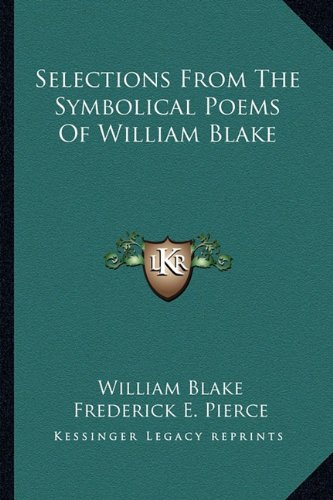 Selections From The Symbolical Poems Of William Blake (1163586404) by Blake, William