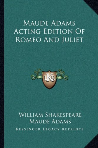9781163588208: Maude Adams Acting Edition Of Romeo And Juliet