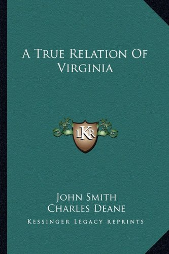 A True Relation Of Virginia (1163590711) by Smith, John
