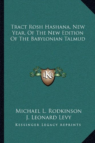 9781163594193: Tract Rosh Hashana, New Year, Of The New Edition Of The Babylonian Talmud