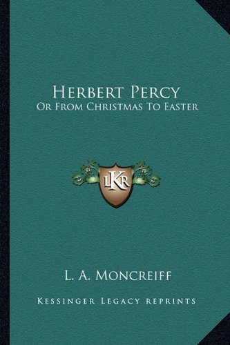9781163603703: Herbert Percy: Or from Christmas to Easter