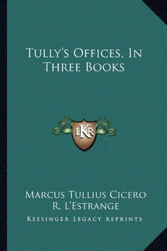 9781163606896: Tully's Offices, In Three Books