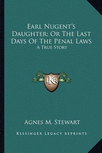 9781163609675: Earl Nugent's Daughter; Or the Last Days of the Penal Laws: A True Story