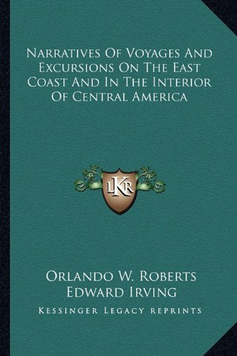 9781163611876: Narratives Of Voyages And Excursions On The East Coast And In The Interior Of Central America
