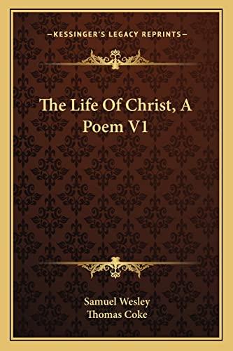9781163612071: The Life Of Christ, A Poem V1