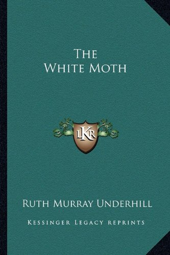 9781163614044: The White Moth