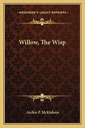 9781163614235: Willow, The Wisp