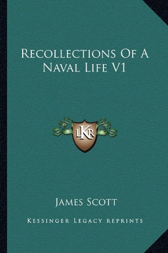 9781163617267: Recollections Of A Naval Life V1