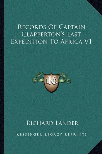 9781163619629: Records Of Captain Clapperton's Last Expedition To Africa V1