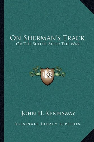 9781163619902: On Sherman's Track: Or The South After The War