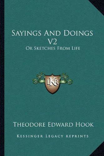 9781163621561: Sayings and Doings V2: Or Sketches from Life