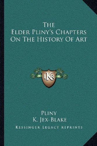 9781163622520: The Elder Pliny's Chapters On The History Of Art