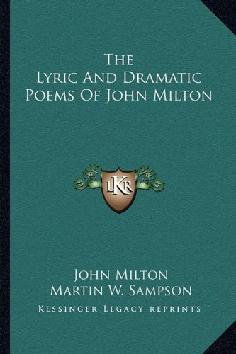 The Lyric And Dramatic Poems Of John