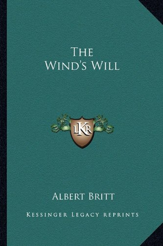 9781163629000: The Wind's Will