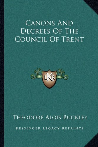 9781163631089: Canons And Decrees Of The Council Of Trent