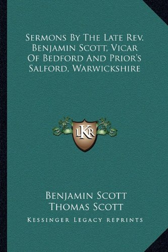 9781163633106: Sermons by the Late REV. Benjamin Scott, Vicar of Bedford and Prior's Salford, Warwickshire