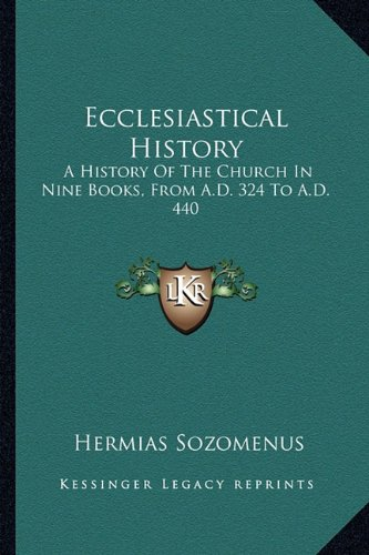 9781163634165: Ecclesiastical History: A History Of The Church In Nine Books, From A.D. 324 To A.D. 440