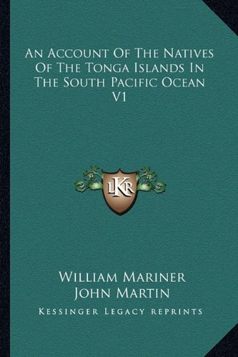 9781163636510: An Account Of The Natives Of The Tonga Islands In The South Pacific Ocean V1