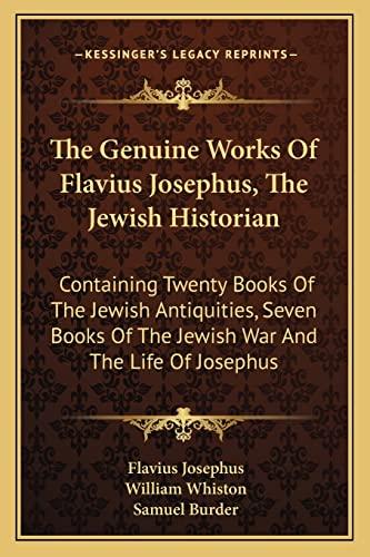 9781163637531: The Genuine Works Of Flavius Josephus, The Jewish Historian: Containing Twenty Books Of The Jewish Antiquities, Seven Books Of The Jewish War And The Life Of Josephus