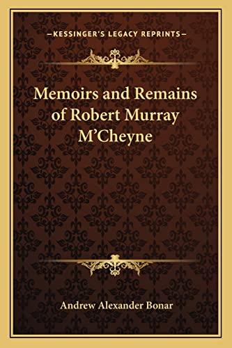 Memoirs And Remains Of Robert Murray M'Cheyne (9781163639771) by Bonar, Andrew A.