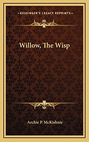 9781163645017: Willow, The Wisp