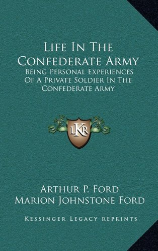 9781163645413: Life In The Confederate Army: Being Personal Experiences Of A Private Soldier In The Confederate Army: And Some Experiences And Sketches Of Southern Life