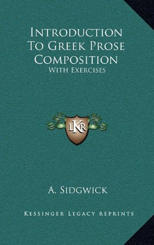 9781163645468: Introduction To Greek Prose Composition: With Exercises