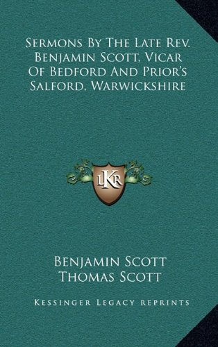 9781163646083: Sermons by the Late REV. Benjamin Scott, Vicar of Bedford and Prior's Salford, Warwickshire
