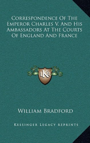 9781163646953: Correspondence Of The Emperor Charles V. And His Ambassadors At The Courts Of England And France