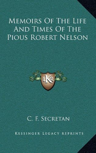 9781163647271: Memoirs Of The Life And Times Of The Pious Robert Nelson