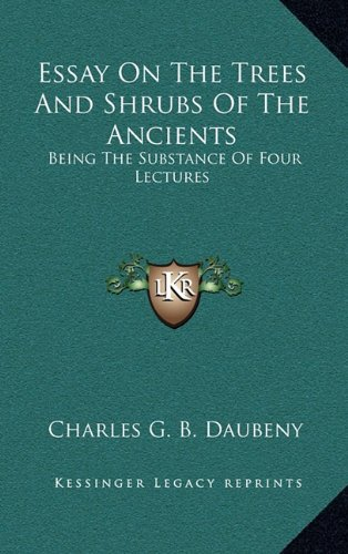 9781163647332: Essay On The Trees And Shrubs Of The Ancients: Being The Substance Of Four Lectures
