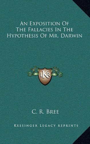 9781163647783: An Exposition of the Fallacies in the Hypothesis of Mr. Darwin