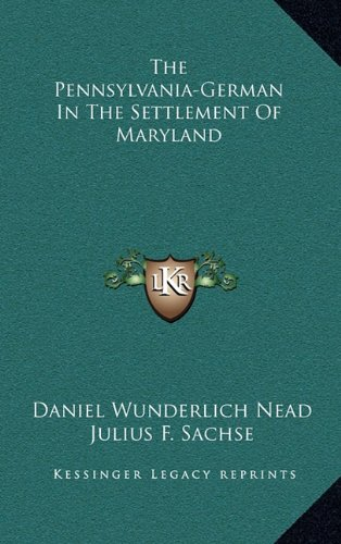 9781163648933: The Pennsylvania-German In The Settlement Of Maryland