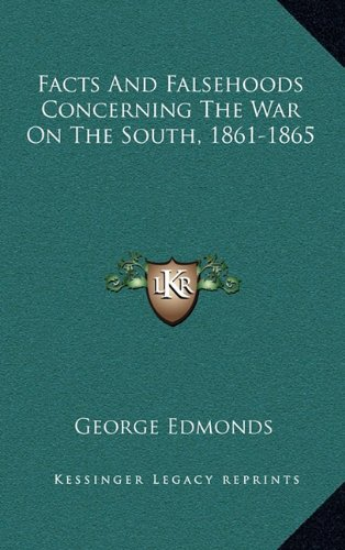 9781163650875: Facts And Falsehoods Concerning The War On The South, 1861-1865