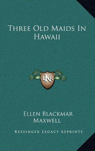 9781163651070: Three Old Maids In Hawaii