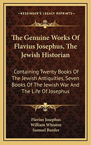 9781163652022: The Genuine Works Of Flavius Josephus, The Jewish Historian: Containing Twenty Books Of The Jewish Antiquities, Seven Books Of The Jewish War And The Life Of Josephus